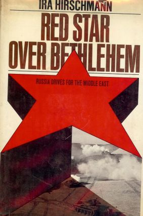 RED STAR OVER BETHLEHEM. Ira HIRSCHMANN.