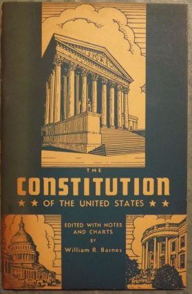 THE CONSTITUTION OF THE UNITED STATES. William R. BARNES