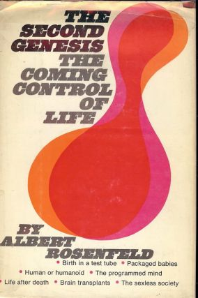 THE SECOND GENESIS: THE COMING CONTROL OF LIFE. Albert ROSENFELD