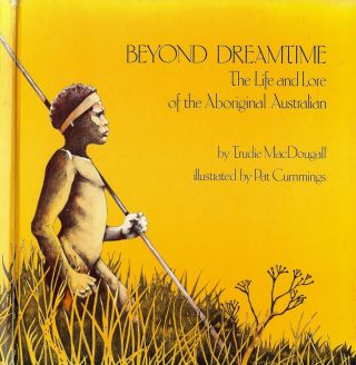 BEYOND DREAMTIME. Trudie MacDOUGALL