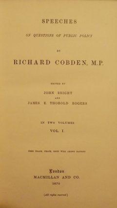 SPEECHES ON QUESTIONS OF PUBLIC POLICY TWO VOLUMES. Richard COBDEN