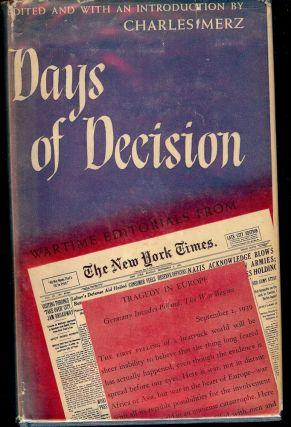 DAYS OF DECISION: WARTIME EDITORIALS FROM THE NEW YORK TIMES. Charles MERZ