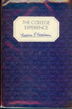 THE COLLEGE EXPERIENCE. Mervin B. FREEDMAN