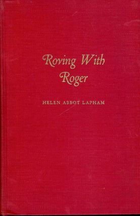 ROVING WITH ROGER. Helen Abbot LAPHAM