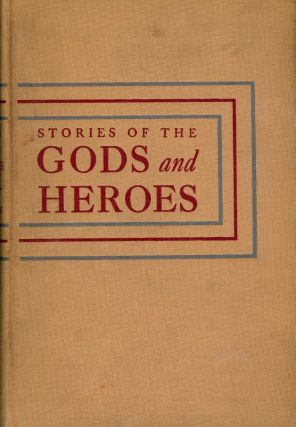 STORIES OF THE GODS AND HEROES. Sally BENSON