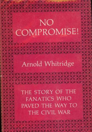 NO COMPROMISE! Arnold WHITRIDGE.