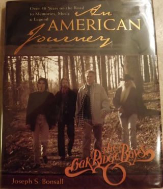 AN AMERICAN JOURNEY: THE OAK RIDGE BOYS. Joseph S. BONSALL