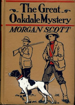 THE GREAT OAKDALE MYSTERY. Morgan SCOTT.