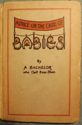 ADVICE ON THE CARE OF BABIES. Jerome S. MEYER