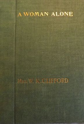 A WOMAN ALONE: IN THREE ACTS. Mrs. W. K. CLIFFORD