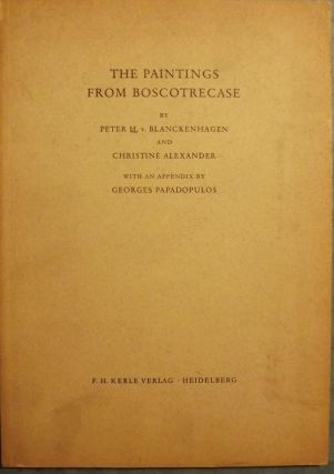 THE PAINTINGS FROM BOSCOTRECASE. Peter H. BLANCKENHAGEN