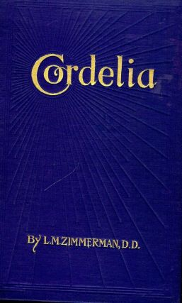 CORDELIA: A STORY FOR THE HOMEMAKER AND THE BREADWINNER. L. M. ZIMMERMAN