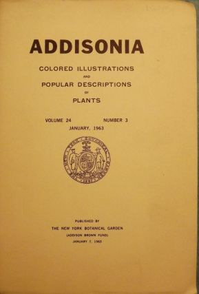 ADDISONIA: COLORED ILLUSTRATIONS AND POPULAR DESCRIPTIONS OF PLANTS. NEW YORK BOTANICAL GARDEN