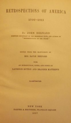 RETROSPECTIONS OF AMERICA 1797-1811. John BERNARD