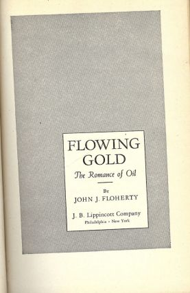 FLOWING GOLD: THE ROMANCE OF OIL