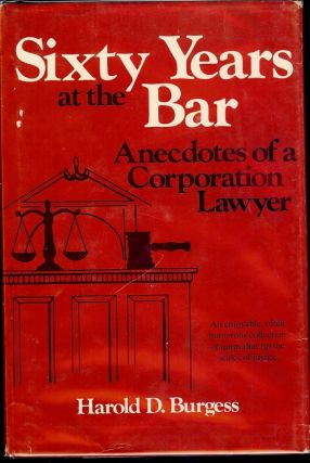 SIXTY YEARS AT THE BAR. Harold D. BURGESS