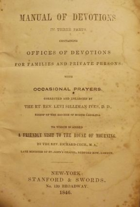 MANUAL OF DEVOTIONS IN THREE PARTS. CONTAINING OFFICES OF DEVOTIONS. Rev. Levi SILLIMAN