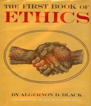 THE FIRST BOOK OF ETHICS. Algernon D. BLACK