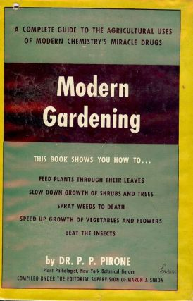 MODERN GARDENING: A COMPLETE GUIDE TO THE AGRICULTURAL USES OF MODERN. Dr. P. P. PIRONE