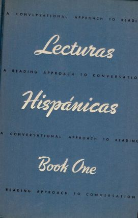 LECTURAS HISPANICAS: A CONVERSATIONAL APPROACH TO READING A READING. Amelia A. DE DEL RIO