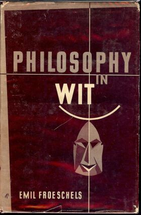 PHILOSOPHY IN WIT. Emil FROESCHELS
