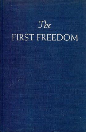 THE FIRST FREEDOM. Morris L. ERNST