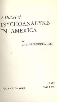 A HISTORY OF PSYCHOANALYSIS IN AMERICA. C. P. OBERNDORF