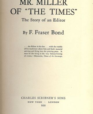 "MR. MILLER OF ""THE TIMES"": THE STORY OF AN EDITOR. F. Fraser BOND"