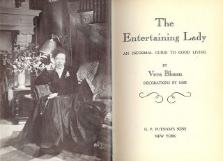 THE ENTERTAINING LADY: AN INFORMAL GUIDE TO GOOD LIVING. Vera BLOOM