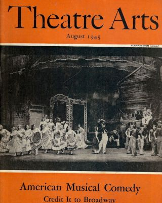 Theatre Arts Magazine, August, 1945. Edith J. R. ISAACS
