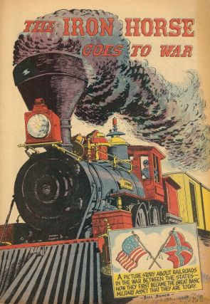 THE IRON HORSE GOES TO WAR: A PICTURE STORY ABOUT RAILROADS IN THE WAR. Bill BUNCE