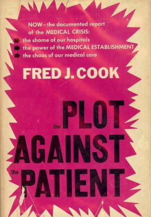 THE PLOT AGAINST THE PATIENT. Fred J. COOK