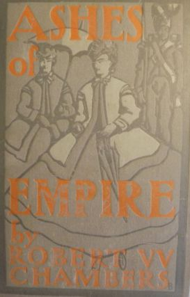 ASHES OF THE EMPIRE. Robert W. CHAMBERS.