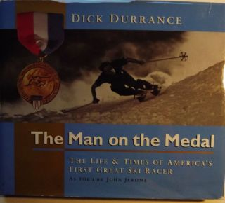 THE MAN ON THE MEDAL. Dick DURRANCE