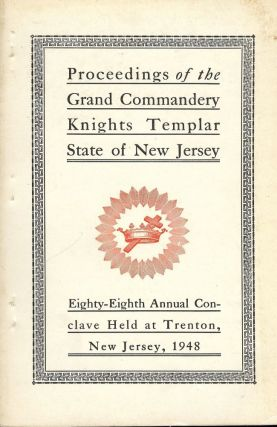 PROCEEDINGS GRAND COMMANDERY KNIGHTS TEMPLAR STATE NEW JERSEY 1948. Sir Knight Raymond B. HOLTZ