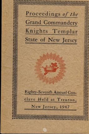 PROCEEDINGS GRAND COMMANDERY KNIGHTS TEMPLAR STATE NEW JERSEY 1947. Sir Kight Arthur P. JOHNSON