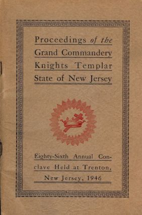 PROCEEDINGS GRAND COMMANDERY KNIGHTS TEMPLAR STATE NEW JERSEY 1946. Sir Knight Karl D. FOGG