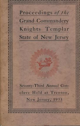 PROCEEDINGS GRAND COMMANDERY KNIGHTS TEMPLAR STATE NEW JERSEY 1933. Right Eminent Sir C. Byron LEAR