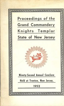 PROCEEDINGS GRAND COMMANDERY KNIGHTS TEMPLAR STATE NEW JERSEY 1952. Sir Knight Edward MAYR