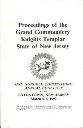 PROCEEDINGS GRAND COMMANDERY KNIGHTS TEMPLAR STATE NEW JERSEY 1993. Sir Knight Russell A. BAUER