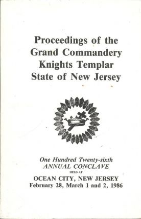 PROCEEDINGS GRAND COMMANDERY KNIGHTS TEMPLAR STATE NEW JERSEY 1986. Sir Knight Herbert E. Jr NORTH