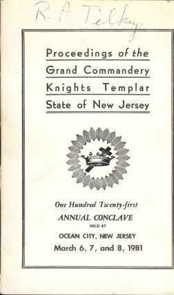 PROCEEDINGS GRAND COMMANDERY KNIGHTS TEMPLAR STATE NEW JERSEY 1981. Sir Knight James C. A. MAC...