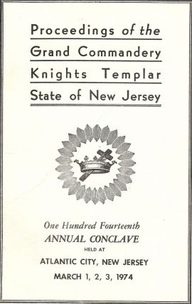 PROCEEDINGS GRAND COMMANDERY KNIGHTS TEMPLAR STATE NEW JERSEY 1974. Sir Knight Wallace M. GAGE