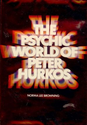 THE PSYCHIC WORLD OF PETER HURKOS. Norma Lee BROWNING