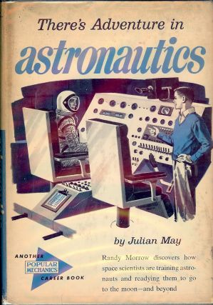 THERE'S ADVENTURE IN ASTRONAUTICS. Julian MAY