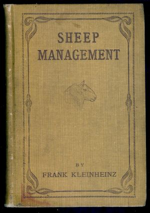 SHEEP MANAGEMENT: A HANDBOOK FOR THE SHEPHERD AND STUDENT. Frank KLEINHEINZ