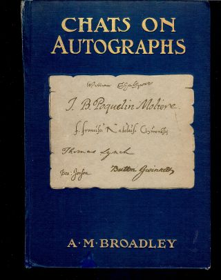 CHATS ON AUTOGRAPHS. A. M. BROADLEY