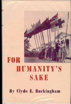 FOR HUMANITY'S SAKE. Clyde E. BUCKINGHAM