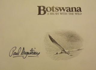 BOTSWANA: A BRUSH WITH THE WILD. Foreword by Ian Player.