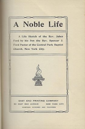 A NOBLE LIFE: A LIFE SKETCH OF THE REV. JABEZ FORD.